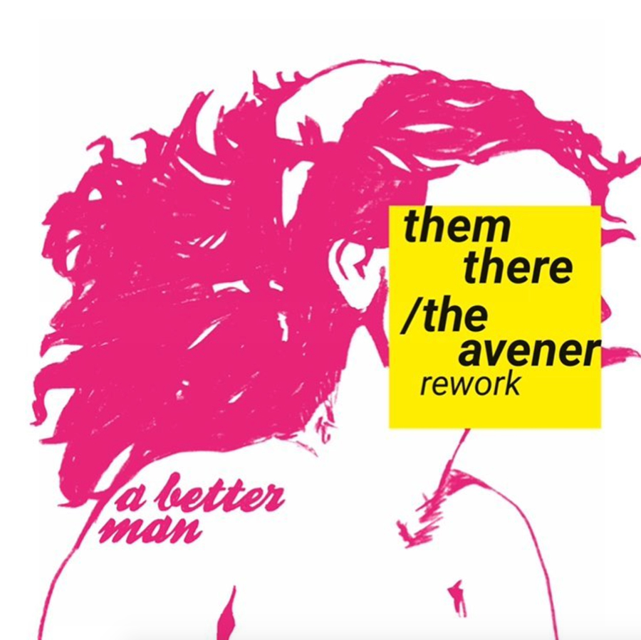 Them There - A Better Man (The Avener Rework)