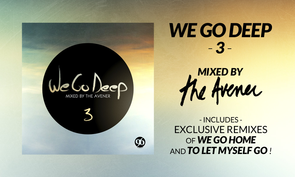 Download or stream We Go Deep 3 | Mixed by The Avener